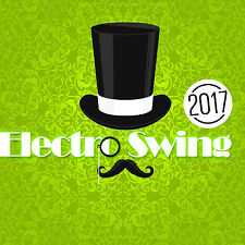 CD Electro Swing 2017 von Various Artists