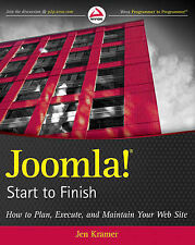 Joomla! Start to Finish: How to Plan, Execute, and Maintain Your Web Site by...