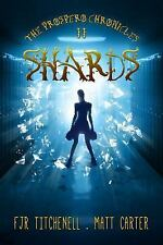 Shards (The Prospero Chronicles), Carter, Matt, Titchenell, F. J. R., New Books