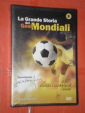 DVD- SPORT-GRANDE STORIA DEI GOAL MONDIALI- N°8- korea/giappone 2002- SIGILLATO