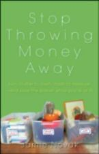 Stop Throwing Money Away: Turn Clutter to Cash, Trash to Treasure--And-ExLibrary