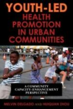 Youth-Led Health Promotion in Urban Communities: A Community Capacity-Enrichment