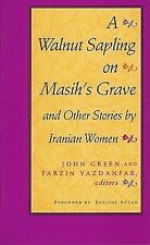 A Walnut Sapling on Masih's Grave: And other Stories by Iranian Women