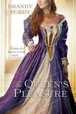 The Queen's Pleasure : The Future of a Kingdom Is in Her Hands... by Brandy...