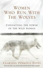 Women Who Run With The Wolves by Clarissa Pinkola Estes (Classic Edition)
