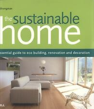 The Sustainable Home: The Essential Guide to Eco Building, Renovation -ExLibrary