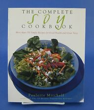 The Complete Soy Cookbook Vegetarian Recipes Softcover by Paulette Mitchell