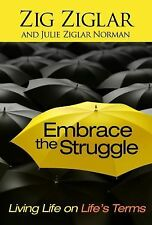 Embrace the Struggle: Living Life on Life's Terms