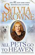 Sylvia Browne All Pets Go To Heaven Hardcover