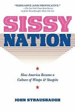 Sissy Nation: How America Became a Culture of Wimps & Stoopits