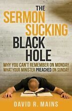 The Sermon Sucking Black Hole: Why You Can't Remember on Monday What Your Minist