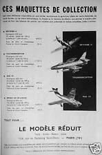 PUBLICITÉ 1950 LE MODÈLE RÉDUIT SPITFIRE II et ST LOUIS - THUNDERCEPTOR - MIG 19