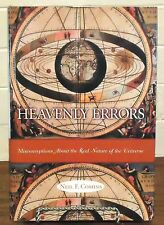 Heavenly Errors : Misconceptions about the Real Nature of the Universe by...