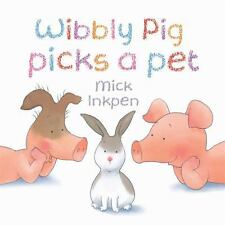 Wibbly Pig Picks a Pet, Inkpen, Mick, New Books