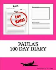 Paula's 100 Day Diary by Lee, K. P. -Paperback