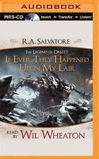 If Ever They Happened upon My Lair : A Tale from the Legend of Drizzt by R....