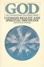 Ultimate Reality and Spiritual Discipline (God, the Contemporary Discussion Seri