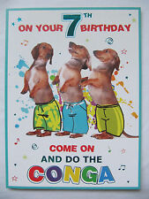 FANTASTIC COME ON DO THE CONGA ON YOUR 7TH BIRTHDAY GREETING CARD