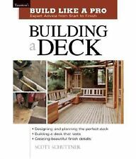 Building a Deck: Expert Advice from Start to Finish Taunton's Build Like a Pro