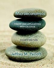 Microeconomics: Theory and Applications with Calculus by Jeffrey M. Perloff