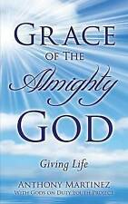 Grace of the Almighty God by Martinez, Anthony -Paperback