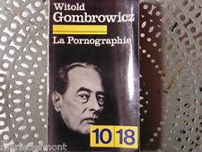 La pornographie de WITOLD GOMBROWICZ  1960 , édition  10/18