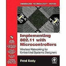 Implementing 802.11 with Microcontrollers: Wireless Networking for Embedded Sys