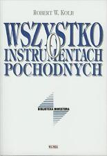 ROBERT W. KOLB - WSZYSTKO O INSTRUMENTACH POCHODNYCH - BOOK 1997