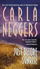 Just Before Sunrise by Carla Neggers (2014, Paperback)