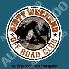 DIRTY WEEKEND OFF ROAD DECAL STICKER 4X4 EXTREME OFFROAD OFF ROAD DECAS STICKERS