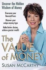 The Value of Money : Uncover the Hidden Wisdom of Money by Susan McCarthy (2008
