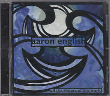 AARON ENGLISH - all the waters of this world CD