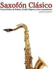 Saxofón Clásico : Piezas Fáciles de Brahms, Vivaldi, Wagner y Otros...