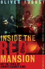 Oliver August Inside the Red Mansion: On the Trail of China's Most Wanted Man Ve