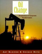 Oil Change: Perspectives on Corporate Transformation (The Learning History Libr