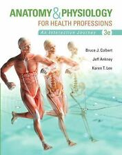 Anatomy and Physiology for Health Professions by Jeff Ankney and Bruce J....
