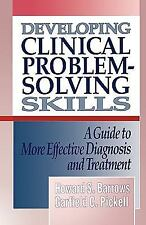 Developing Clinical Problem-Solving Skills: A Guide to More Effective Diagnosis
