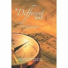A Different Way : A Personal Account of My Earlier Life and My Work...