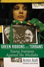 Green Ribbons and Turbans: Young Iranians Against the Mullahs