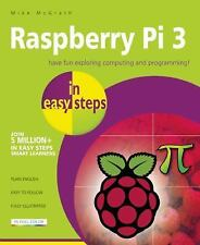 In Easy Steps: Raspberry Pi 3 in Easy Steps by Mike McGrath (2016, Paperback)