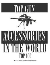 Top 100 Gun Accessories in the World by Alex Trost and Vadim Kravetsky (2013,...
