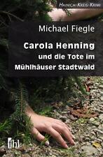 *  MICHAEL FIEGLE - CAROLA HENNING UND DIE TOTE IM MüHLHäUSER STADTWALD