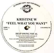 "KRISTINE W - Feel What You Want (Deep Swing Mixes) (12"") (Promo) (VG-/VG-)"