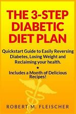 The 3-Step Diabetic Diet Plan : Quickstart Guide to Easily Reversing...
