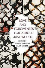 Love and Forgiveness for a More Just World (Religion, Culture, and Public Life)