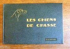 LES CHIENS DE CHASSE Edition manufrance 1960