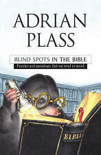 Blind Spots in the Bible: Puzzles and Paradoxes That W