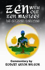 Zen Without Zen Masters Camden Benares Paperback