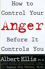 How to Control Your Anger Before It Controls You by Ellis, Albert