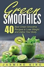 Green Smoothies : 40 Best Green Smoothie Recipes to Lose Weight and Detox...